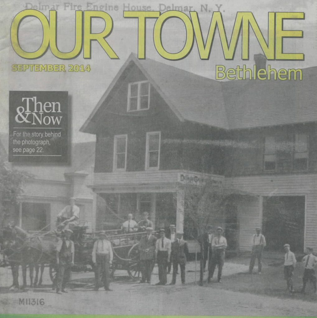Our Towne Bethlehem – Then & Now – Fighting Fires In Delmar – Story By: Susan E. Leath, Town Historian